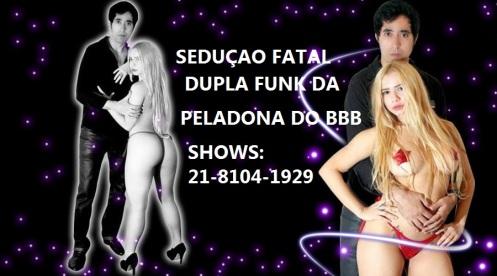 a peladona do bbb e sua dupla funk seduçao fatal  voce pode add mais um perfil no facebook  http://www.facebook.com/peladonadobigbrother3
